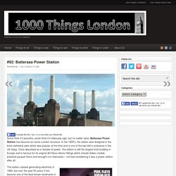 #92: Battersea Power Station - 1000 Things to do London