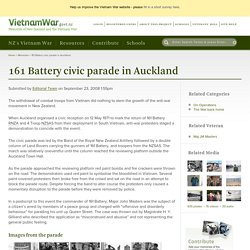 161 Battery civic parade in Auckland, New Zealand and the Vietnam War. Scroll down for Personal accounts.