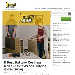 8 Best Battery Cordless Drills (Reviews and Buying Guide 2020)