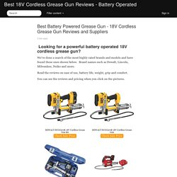 Best Battery Powered Grease Gun - 18V Cordless Grease Gun Reviews and Suppliers