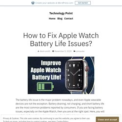 How to Fix Apple Watch Battery Life Issues? – Technology Point