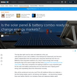 Is the solar panel & battery combo ready to change energy markets?