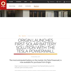 Origin launch first solar battery offering with the Tesla Powerwall - Origin Energy