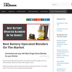 Best Battery Operated Blenders On The Market