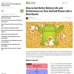 How to Get Better Battery Life and Performance on Your Android Phone with a New Kernel