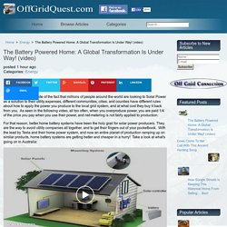 The Battery Powered Home: A Global Transformation Is Under Way! (video)