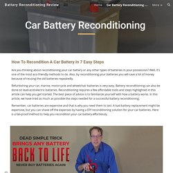Battery Reconditioning Review - Car Battery Reconditioning - Step By Step Guide