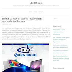 Mobile battery or screen replacement service in Melbourne