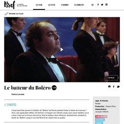 """""""Le batteur du Boléro"""" un court métrage de Patrice Leconte – Brefcinema - Brefcinema"""