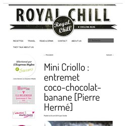Battle Food #19 : le Criollo, un entremet selon Pierre Hermé
