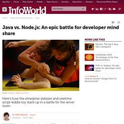 Java vs. Node.js: An epic battle for developer mind share