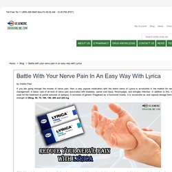 Battle with your nerve pain in an easy way with Lyrica