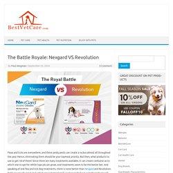 The Battle Royale: Nexgard VS Revolution