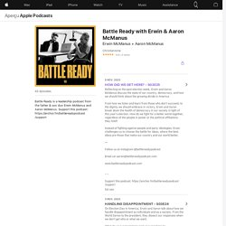 Battle Ready with Erwin & Aaron McManus sur Apple Podcasts