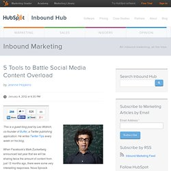 5 Tools to Battle Social Media Content Overload