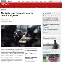 The battle over the words used to describe migrants - BBC News