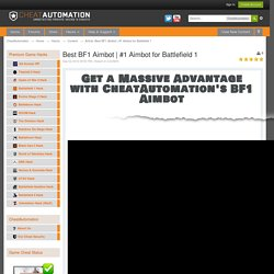 #1 Aimbot for Battlefield 1 - Content - CheatAutomation - Hacks - Home
