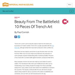 Beauty from the Battlefield: 10 Pieces of Trench Art