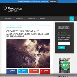 Create This Surreal and Medieval Style of a Battlefield in Photoshop - Page 2 of 4 - Photoshop Tutorials