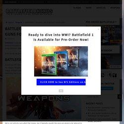 Battlefield 1 Weapons: List of All Guns Found in BF1 – Battlefield Nexus