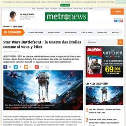 Star Wars Battlefront : la Guerre des Etoiles comme si vous y étiez