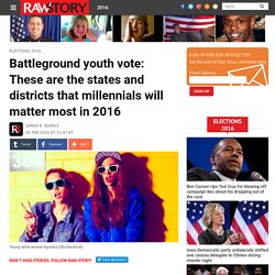 Battleground youth vote: These are the states and districts that millennials will matter most in 2016