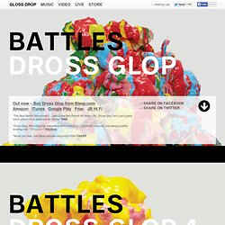 BATTLES — GLOSS DROP — DOWNLOAD 'ICE CREAM' NOW