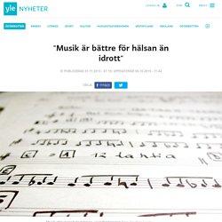 """""""Musik är bättre för hälsan än idrott"""""""