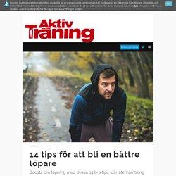 14 tips som gör dig till en bättre löpare