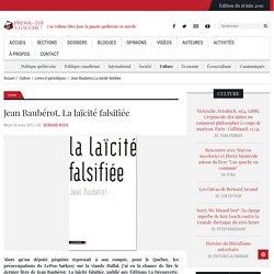 Jean Baubérot, La laïcité falsifiée - Presse-toi à gauche ! Une tribune libre pour la gauche québécoise en marche