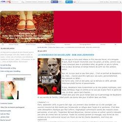 LA VENGEANCE DE BAUDELAIRE - BOB VAN LAERHOVEN - BLABLABLAMIA