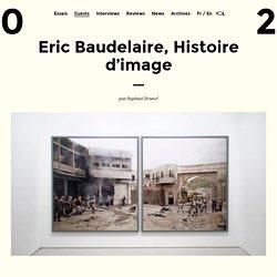 Eric Baudelaire, Histoire d'image