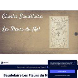 Baudelaire Les Fleurs du Mal par Plaisance A sur Genially