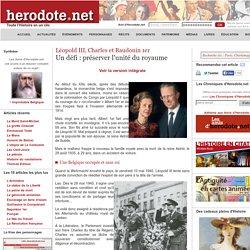 Léopold III, Charles et Baudouin 1er - Un défi: préserver l'unité du royaume