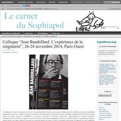 """Colloque """"Jean Baudrillard. L'expérience de la singularité"""", 26-28 novembre 2014, Paris Ouest"""