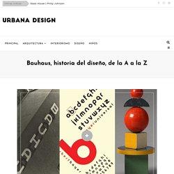 Bauhaus, historia del diseño, de la A a la Z - Urbana Design