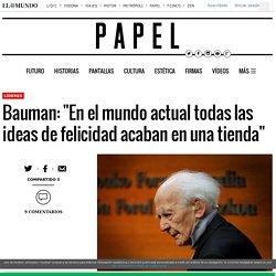 """Bauman: """"En el mundo actual todas las ideas de felicidad acaban en una tienda"""""""