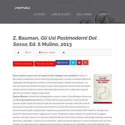 Z. Bauman, <i>Gli usi postmoderni del sesso, </i>ed. il Mulino, 2013 ~ L'inattuale