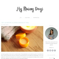 -DIY- Un Baume à Lèvres Orange et Miel - My Rainy Days