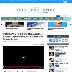 PHOTOS. Felix Baumgartner devient le premier humain à franchir le mur du son