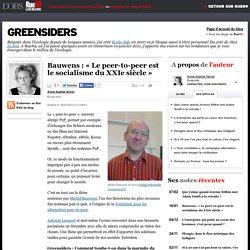 Bauwens: «Le peer-to-peer est le socialisme du XXIe siècle»