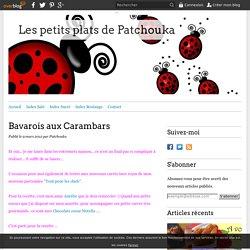 Bavarois aux Carambars - Les petits plats de Patchouka