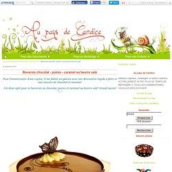 Bavarois chocolat - poires - caramel au beurre salé - Au pays de Candice