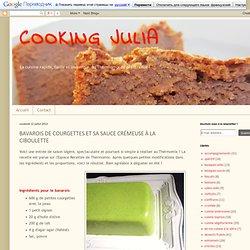 COOKING JULIA: BAVAROIS DE COURGETTES ET SA SAUCE CRÉMEUSE À LA CIBOULETTE