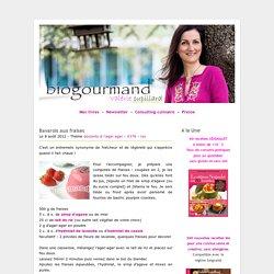 Bavarois aux fraises - Blog cuisine bio - Recettes bio Cuisine bio sans gluten sans lait