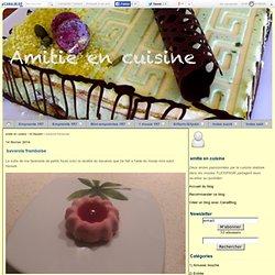 bavarois framboise - amitie en cuisine