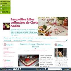 Bavarois tricolore (chocolat, yaourt, fraises) - Les petites idées culinaires de Chris Andco