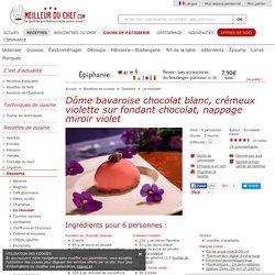 Dôme bavaroise chocolat blanc, crémeux violette sur fondant chocolat, nappage miroir violet - Recette de cuisine avec photos