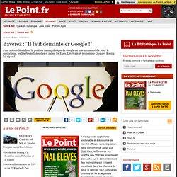 """Baverez : """"Il faut démanteler Google !"""""""