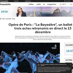 """Opéra de Paris : """"La Bayadère"""", un ballet en trois actes retransmis en direct le 13 décembre..."""